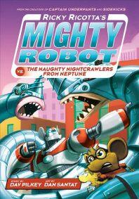 Ricky Ricotta's Mighty Robot vs. the Naughty Nightcrawlers from Neptune (Ricky Ricotta's Mighty Robo