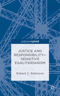 Justice and Responsibility--Sensitive Egalitarianism