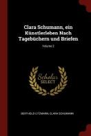 Clara Schumann, Ein Kunstlerleben Nach Tagebuchern Und Briefen; Volume 2