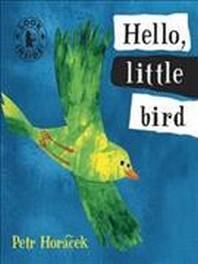 Hello Little Bird