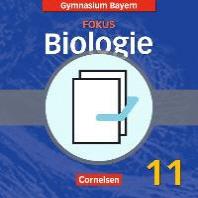 Fokus Biologie 11. Jahrgangsstufe. Schuelerbuch mit Heft (Zusatzkapitel). Oberstufe Gymnasium Bayern