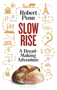 Slow Rise: A Bread-Making Adventure