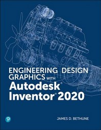 Engineering Design Graphics with Autodesk Inventor 2020