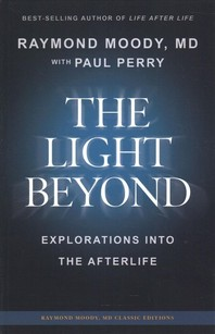 THE LIGHT BEYOND By Raymond Moody, MD