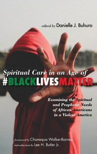 Spiritual Care in an Age of #BlackLivesMatter