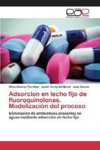 Adsorcion En Lecho Fijo de Fluoroquinolonas. Modelizacion del Proceso