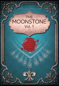 월장석(月長石), 1부 [영문학 최초 추리소설] : The Moonstone, Vol. 1 (영문판)