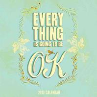 Everything Is Going to Be Ok Calendar
