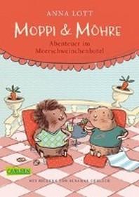 Moppi und Moehre - Abenteuer im Meerschweinchenhotel