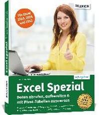 Excel Spezial - Daten abrufen, aufbereiten & mit Pivot-Tabellen auswerten