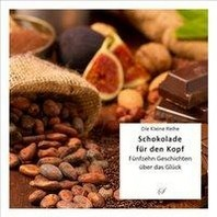 Die Kleine Reihe Bd. 60: Schokolade fuer den Kopf