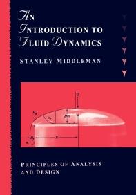 Introduction to Fluid Dynamics: Principles of Analysis & Design