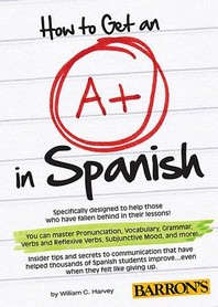 How to Get an A+ in Spanish!