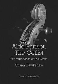 Aldo Parisot, the Cellist