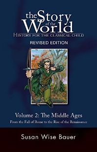 The Story of the World: History for the Classical Child, Volume 2: The Middle Ages