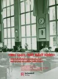 Wer Spart, Hilft Adolf Hitler