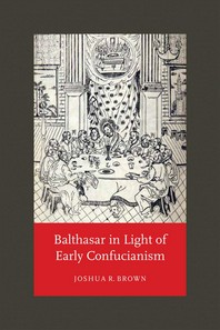 Balthasar in Light of Early Confucianism