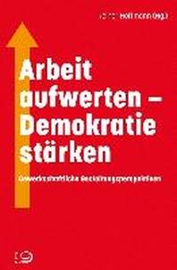 Arbeit aufwerten - Demokratie staerken