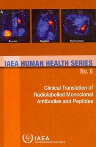 Clinical Translation of Radiolabelled Monoclonal Antibodies and Peptides