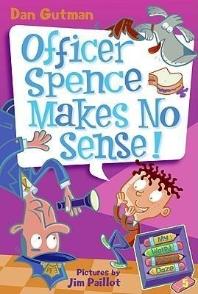 My Weird School Daze #5: Officer Spence Makes No Sense!