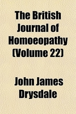 The British Journal of Homoeopathy (Volume 22)