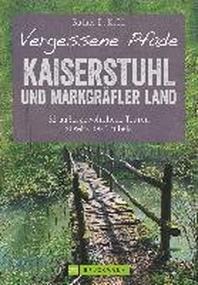 Vergessene Pfade Kaiserstuhl und Markgr?fler Land