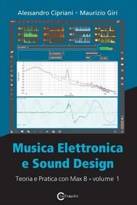 Musica Elettronica e Sound Design - Teoria e Pratica con Max 8 - Volume 1 (Quarta Edizione)