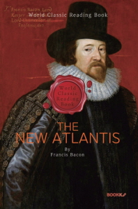 프랜시스 베이컨의 뉴 아틀란티스 : The New Atlantis (영문판)