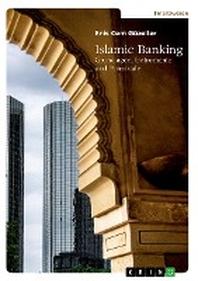 Islamic Banking. Grundlagen, Instrumente und Potenziale