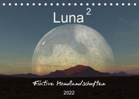 Luna 2 - Fiktive Mondlandschaften (Tischkalender 2022 DIN A5 quer)