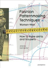 Fashion Patternmaking Techniques, Volume 1