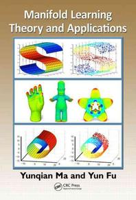 Manifold Learning Theory and Applications