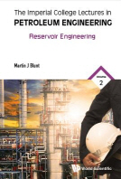 Imperial College Lectures in Petroleum Engineering, the - Volume 2