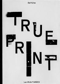 Dafi Kuhne - True Print