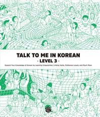 Talk To Me In Korean Level. 3