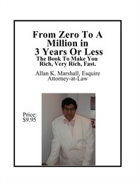 How to go From Zero to Million Dollar of Net Worth Wealth in 3 Years or Less