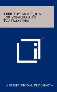 1,000 Tips And Quips For Speakers And Toastmasters