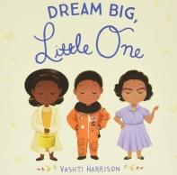 Dream Big, Little One