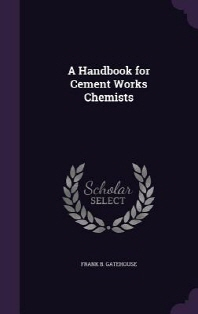 A Handbook for Cement Works Chemists