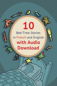 10 Bed-Time Stories in French and English with audio download