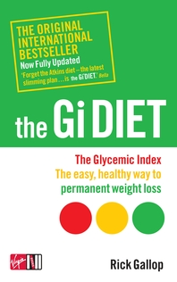 The Gi Diet (Now Fully Updated)  The Glycemic Index; The Easy, Healthy Way to Permanent Weight Loss