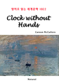 Clock without Hands (영어로 읽는 세계문학 1022)