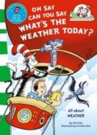 Oh Say, Can You Say What's the Weather Today. Based on the Characters Created by Dr Seuss