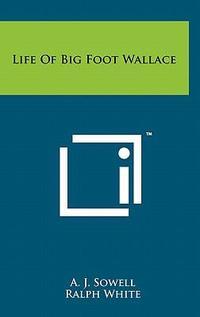 Life of Big Foot Wallace