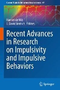 Recent Advances in Research on Impulsivity and Impulsive Behaviors