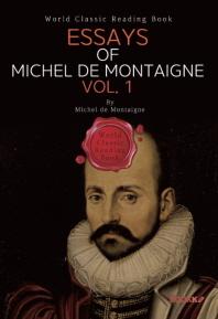 몽테뉴의 수상록. 1권 : Essays of Michel de Montaigne. Vol. 1 (영문판)
