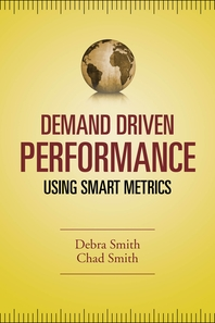 Demand Driven Performance  Operational Metrics for the 21st Century