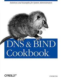 Dns and Bind Cookbook