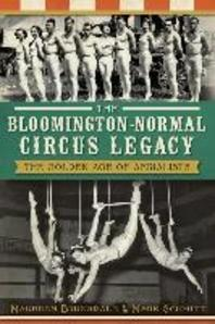 The Bloomington-Normal Circus Legacy