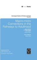Macro-Micro Connections in the Pathways to Adulthood